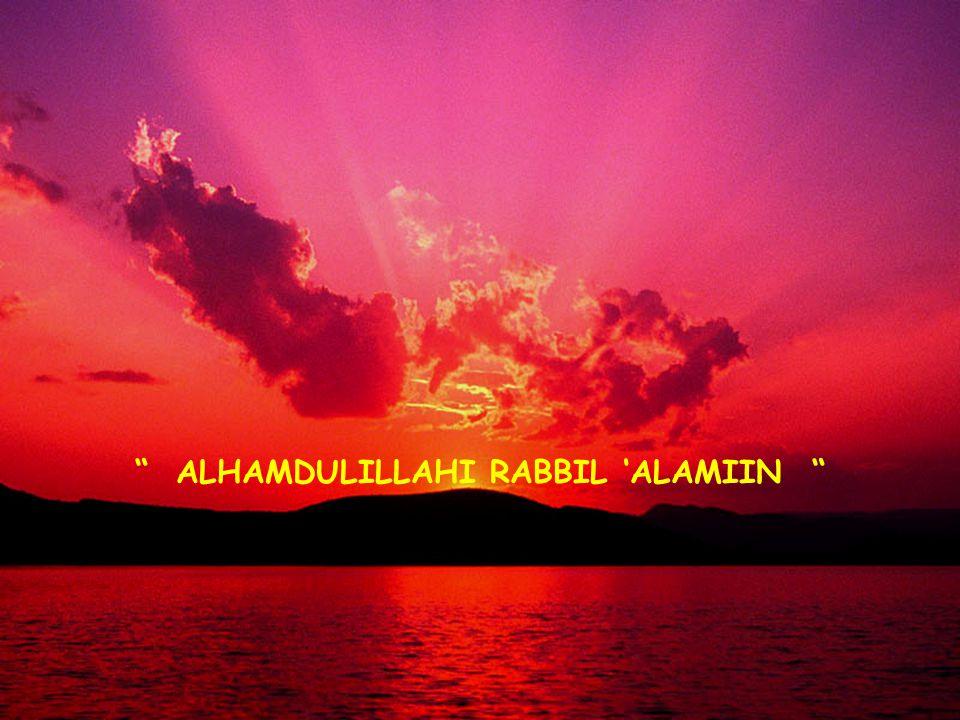 ALHAMDULILLAHI RABBIL 'ALAMIIN