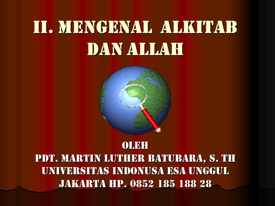 ii.Mengenal alkitab dan allah Oleh Pdt. Martin Luther Batubara, S.