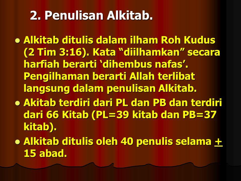 3.Mengapa Alkitab dapat dipercaya. 1.