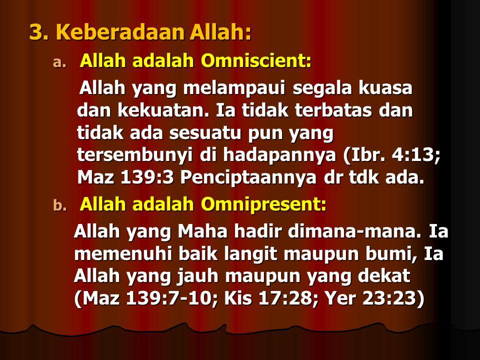 3.Keberadaan Allah: a. Allah adalah Omniscient: Allah yang melampaui segala kuasa dan kekuatan.