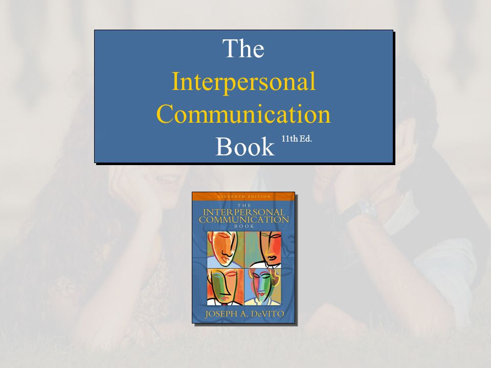 The Interpersonal Communication Book 11th Ed. The Interpersonal Communication Book 11th Ed.