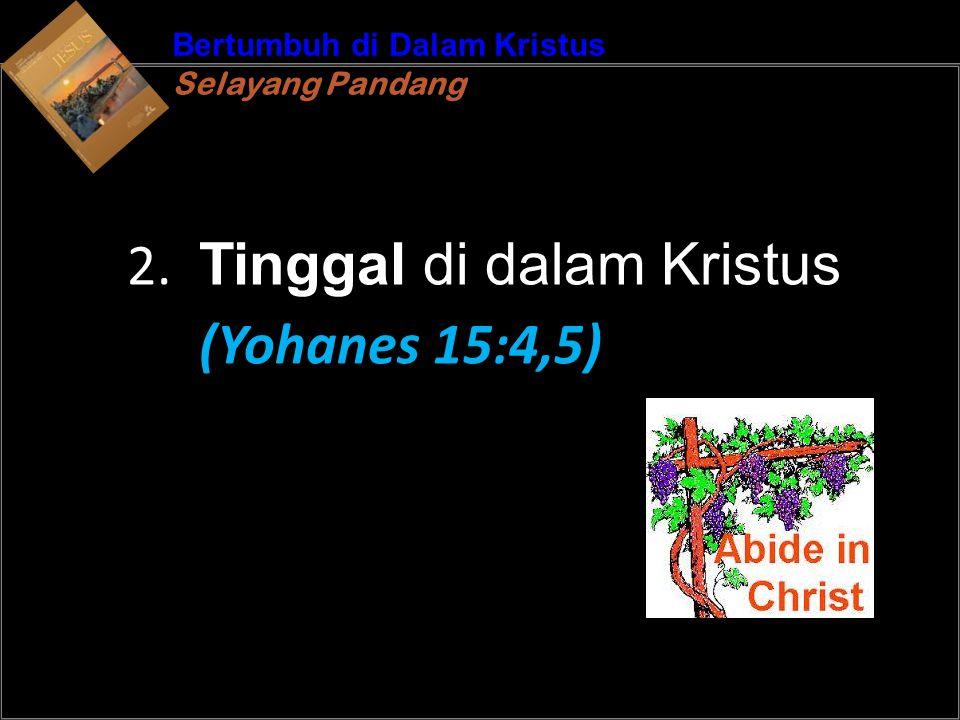 b Understand the purposes of marriageA Bertumbuh di Dalam Kristus Selayang Pandang Bertumbuh di Dalam Kristus Selayang Pandang 2. Tinggal di dalam Kri