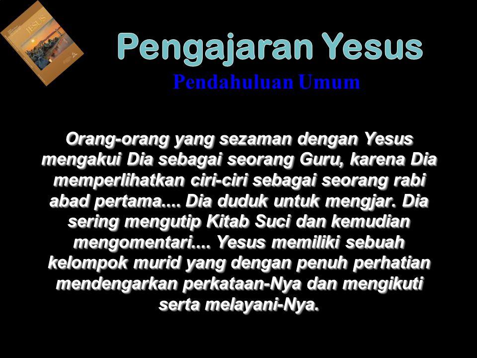 ...Kita akan mempelajari beberapa pengajaran pokok Yesus, sebagaimana yang dicatatat dalam Injil.