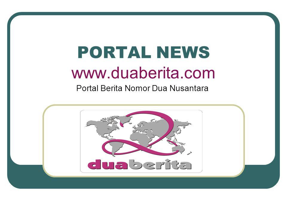 PORTAL NEWS www.duaberita.com Portal Berita Nomor Dua Nusantara