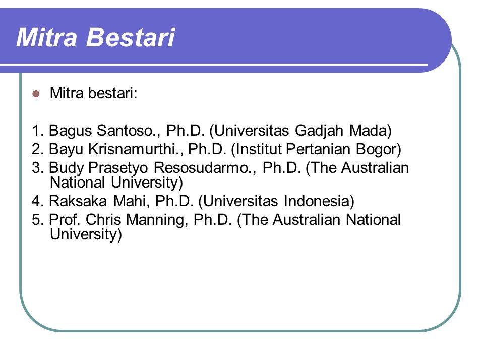 Mitra Bestari Mitra bestari: 1. Bagus Santoso., Ph.D. (Universitas Gadjah Mada) 2. Bayu Krisnamurthi., Ph.D. (Institut Pertanian Bogor) 3. Budy Praset