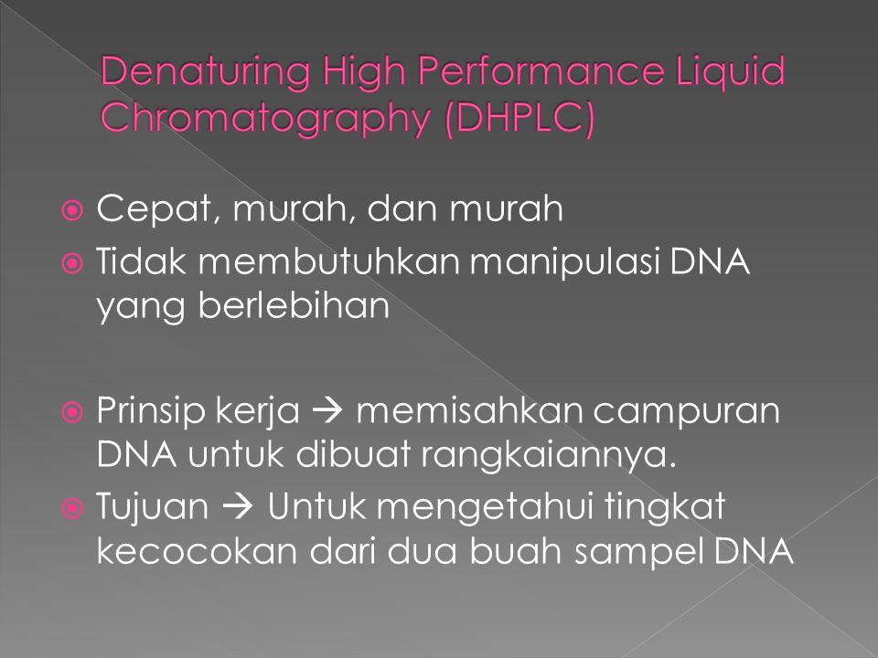  Sensitivitas DHLPC sangat tinggi  mendeteksi hingga setiap sequence yang berbeda ( substitusi, insersi, delesi,dll)  Bisa mendeteksi suatu campuran yang kompleks  Bisa mengukur dan memurnikan produk PCR  Mendeteksi hingga 95 – 100% mutasi pada DNA.