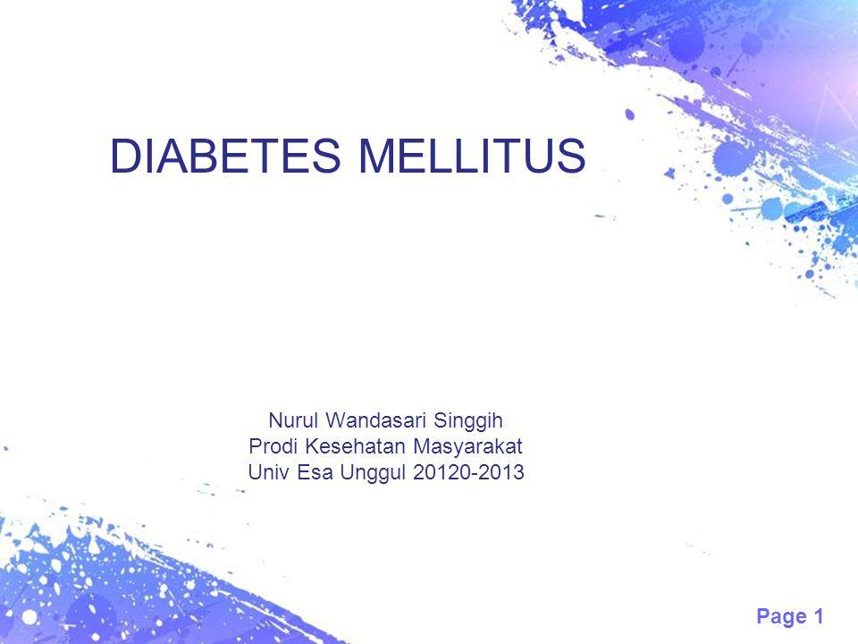 Page 1 DIABETES MELLITUS Nurul Wandasari Singgih Prodi Kesehatan Masyarakat Univ Esa Unggul 20120-2013