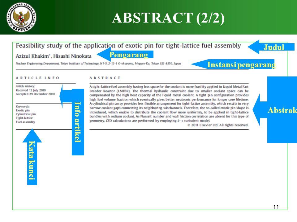 11 ABSTRACT (2/2) Kata kunci Judul Pengarang Instansi pengarang Abstrak Info artikel