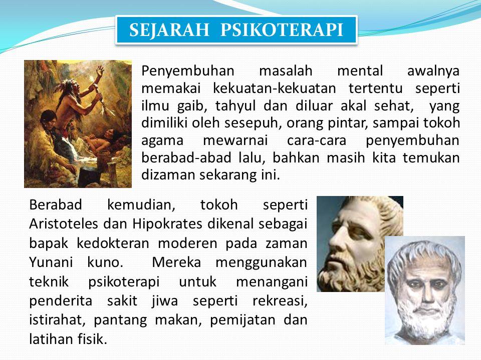 SEJARAH PSIKOTERAPI Penyembuhan masalah mental awalnya memakai kekuatan-kekuatan tertentu seperti ilmu gaib, tahyul dan diluar akal sehat, yang dimili