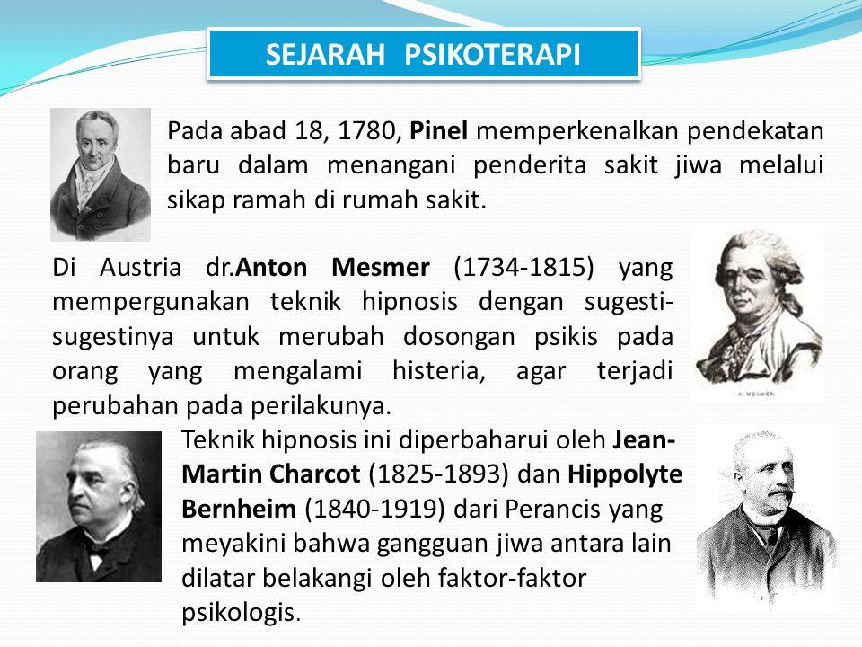 Pada abad 18, 1780, Pinel memperkenalkan pendekatan baru dalam menangani penderita sakit jiwa melalui sikap ramah di rumah sakit. SEJARAH PSIKOTERAPI