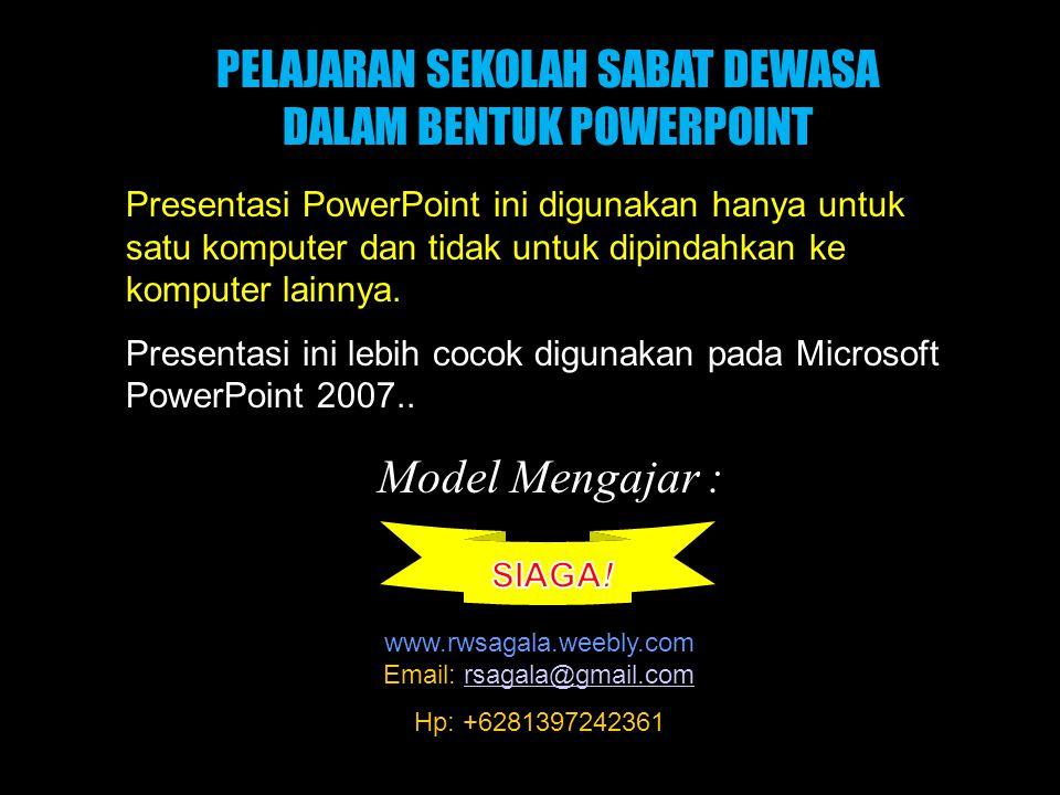 Black PELAJARAN SEKOLAH SABAT DEWASA DALAM BENTUK POWERPOINT Presentasi PowerPoint ini digunakan hanya untuk satu komputer dan tidak untuk dipindahkan