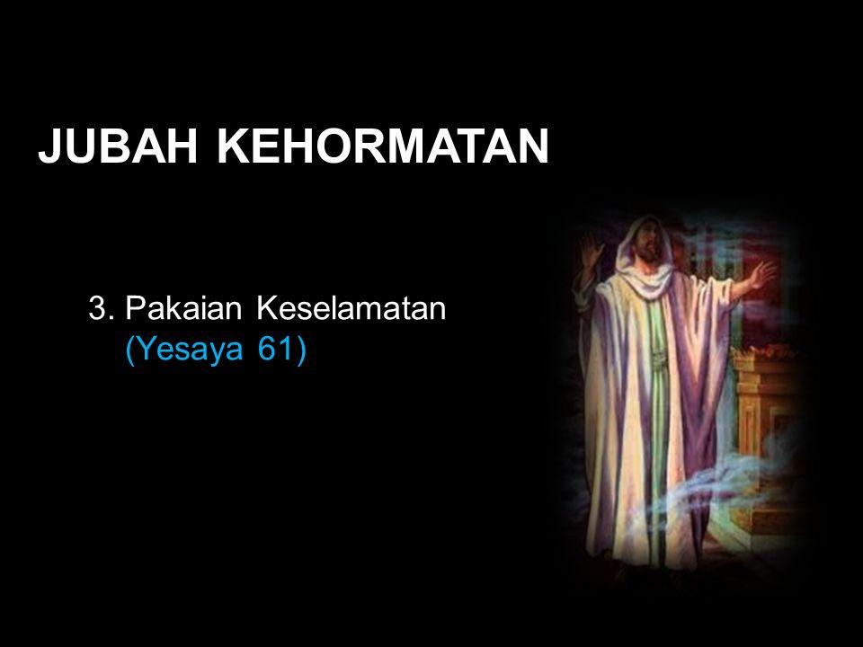 Black JUBAH KEHORMATAN 3. Pakaian Keselamatan (Yesaya 61)
