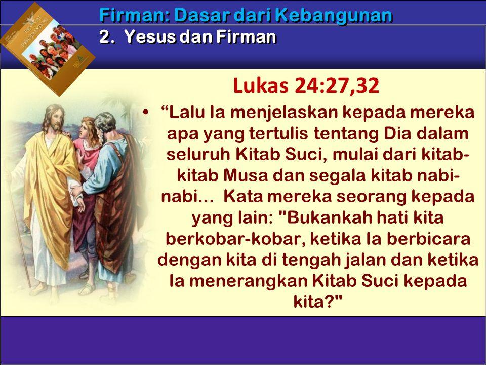 Lalu Ia menjelaskan kepada mereka apa yang tertulis tentang Dia dalam seluruh Kitab Suci, mulai dari kitab- kitab Musa dan segala kitab nabi- nabi...