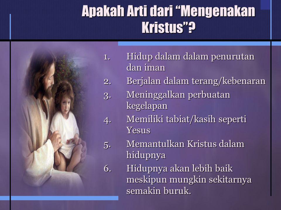Apakah Arti dari Mengenakan Kristus .