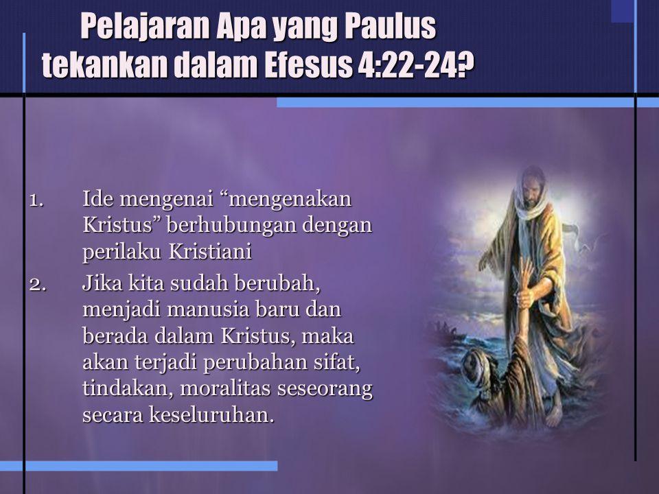 Pelajaran Apa yang Paulus tekankan dalam Efesus 4:22-24.