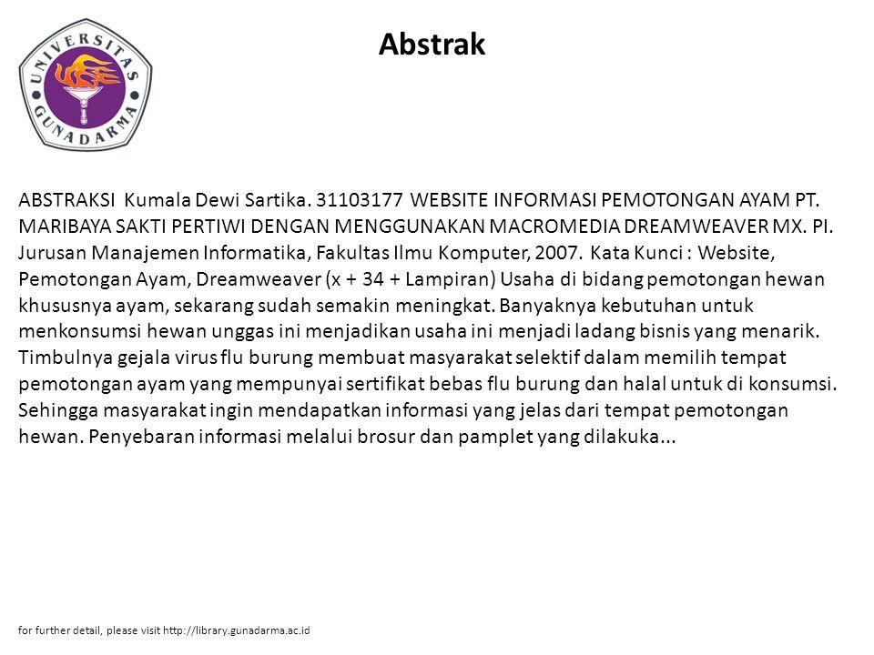 Abstrak ABSTRAKSI Kumala Dewi Sartika. 31103177 WEBSITE INFORMASI PEMOTONGAN AYAM PT. MARIBAYA SAKTI PERTIWI DENGAN MENGGUNAKAN MACROMEDIA DREAMWEAVER