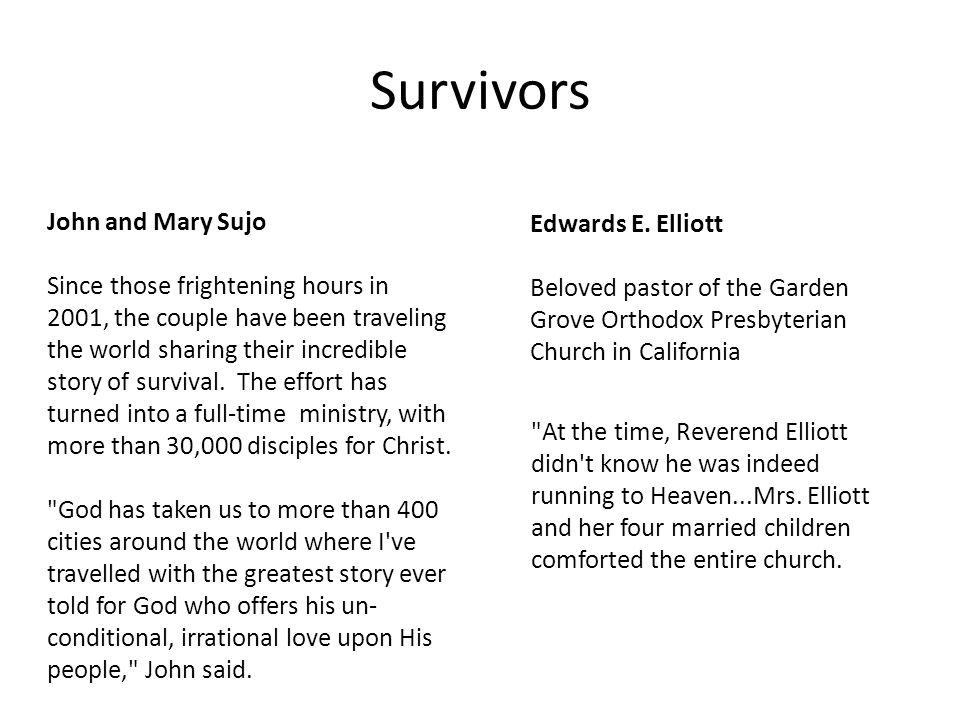 Survivors Edwards E. Elliott Beloved pastor of the Garden Grove Orthodox Presbyterian Church in California