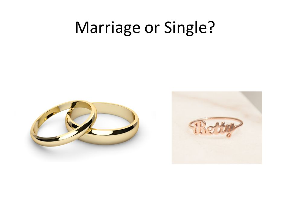 Marriage or Single