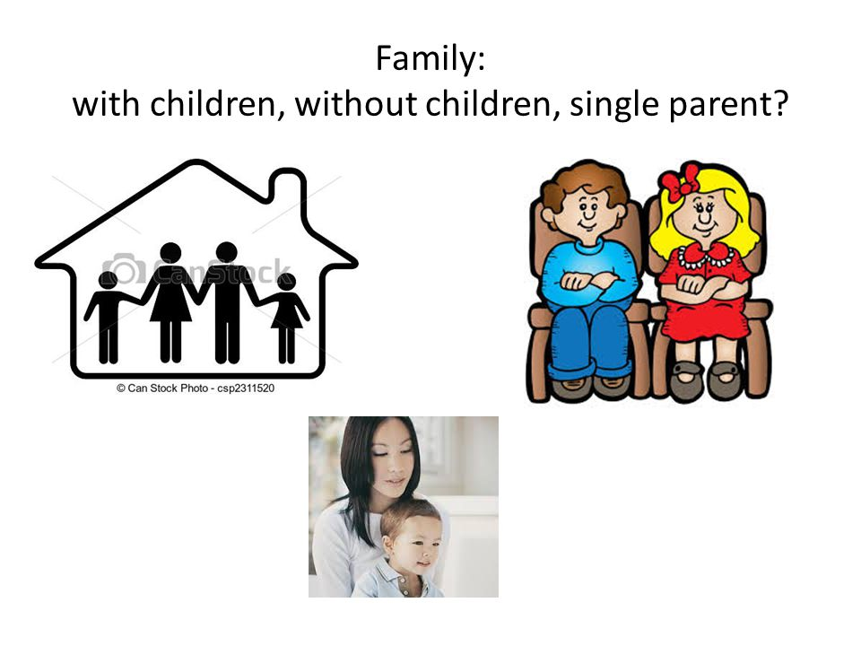 Family: with children, without children, single parent?