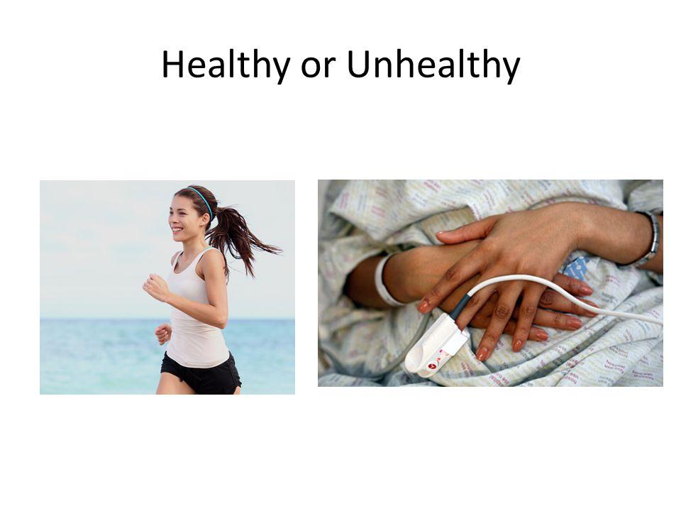 Healthy or Unhealthy