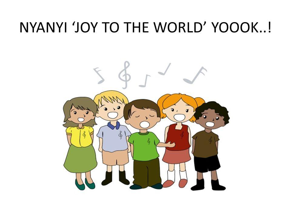 NYANYI 'JOY TO THE WORLD' YOOOK..!