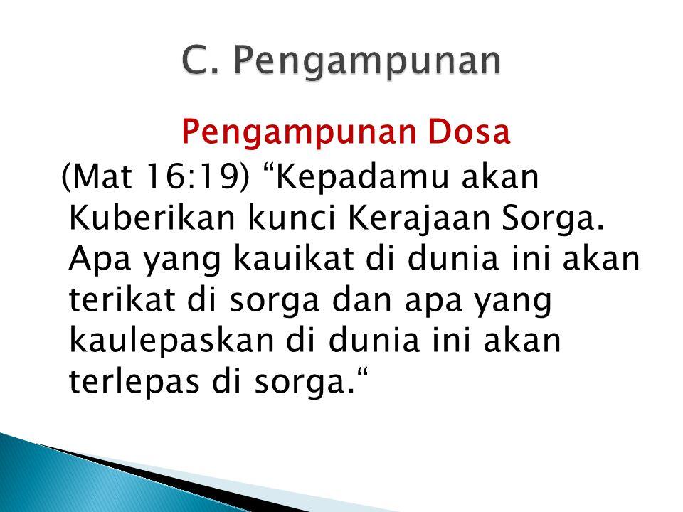 Pengampunan Dosa (Mat 16:19) Kepadamu akan Kuberikan kunci Kerajaan Sorga.