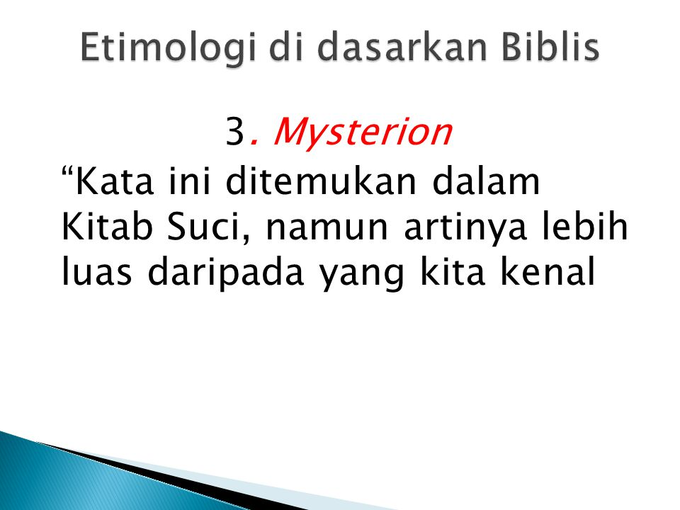 """3. Mysterion """"Kata ini ditemukan dalam Kitab Suci, namun artinya lebih luas daripada yang kita kenal"""