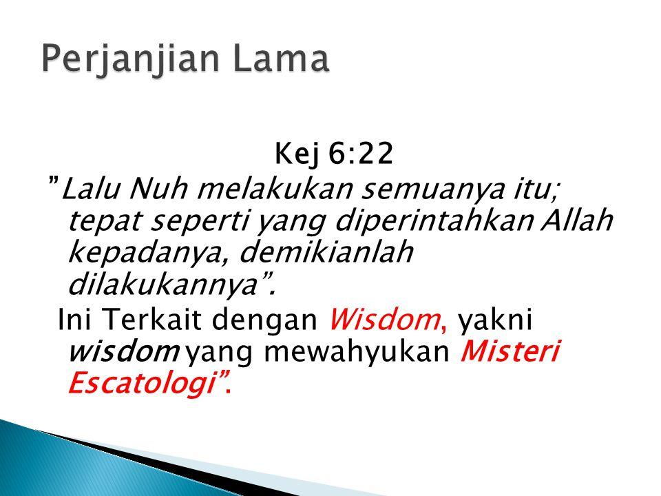Kej 6:22 Lalu Nuh melakukan semuanya itu; tepat seperti yang diperintahkan Allah kepadanya, demikianlah dilakukannya .