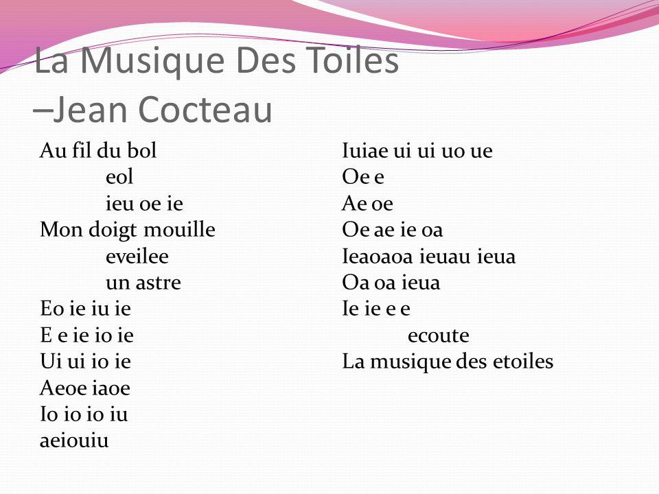 La Musique Des Toiles –Jean Cocteau Au fil du bol eol ieu oe ie Mon doigt mouille eveilee un astre Eo ie iu ie E e ie io ie Ui ui io ie Aeoe iaoe Io i