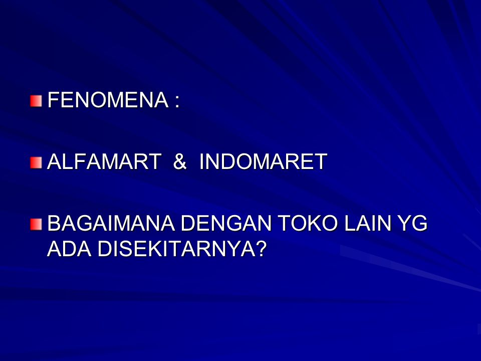 FENOMENA : ALFAMART & INDOMARET BAGAIMANA DENGAN TOKO LAIN YG ADA DISEKITARNYA?