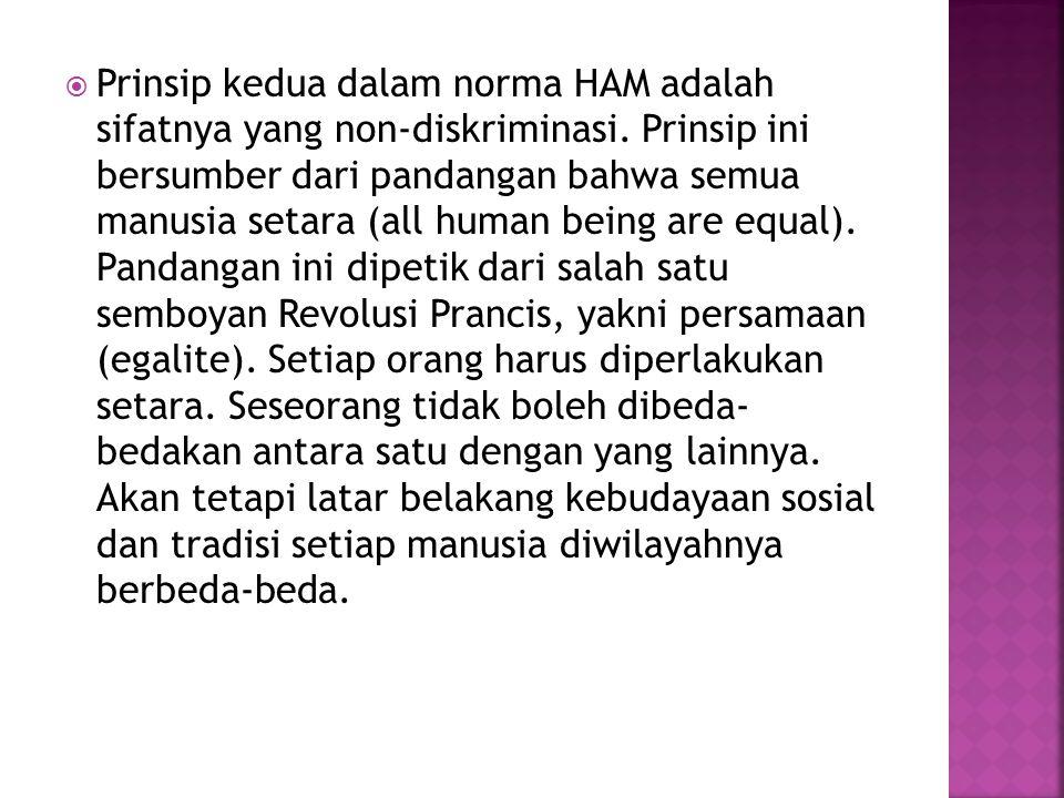  Prinsip kedua dalam norma HAM adalah sifatnya yang non-diskriminasi.