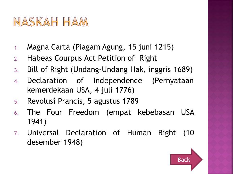 1. Magna Carta (Piagam Agung, 15 juni 1215) 2. Habeas Courpus Act Petition of Right 3. Bill of Right (Undang-Undang Hak, inggris 1689) 4. Declaration