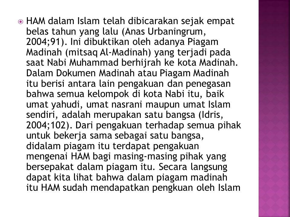  HAM dalam Islam telah dibicarakan sejak empat belas tahun yang lalu (Anas Urbaningrum, 2004;91).