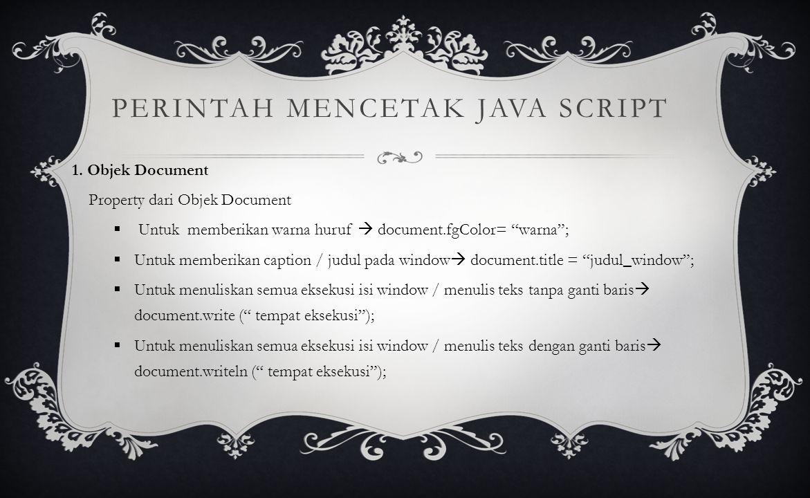 PERINTAH MENCETAK JAVA SCRIPT 1.
