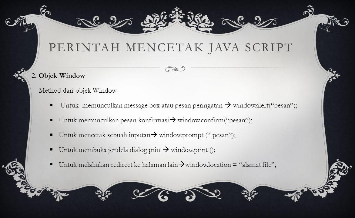 PERINTAH MENCETAK JAVA SCRIPT 2.