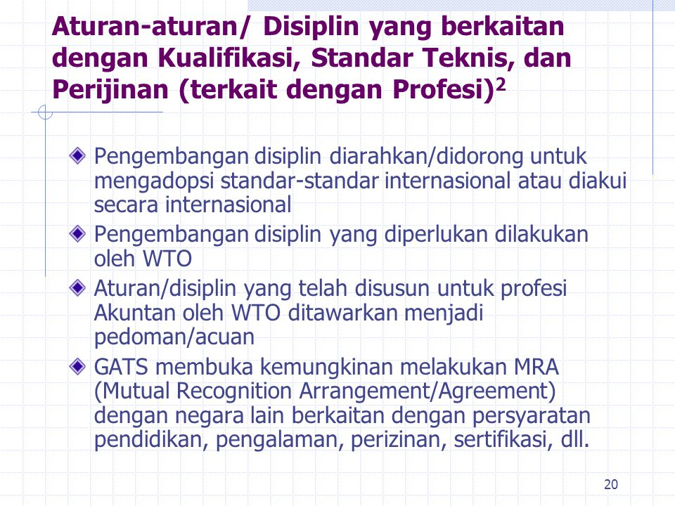 20 Pengembangan disiplin diarahkan/didorong untuk mengadopsi standar-standar internasional atau diakui secara internasional Pengembangan disiplin yang