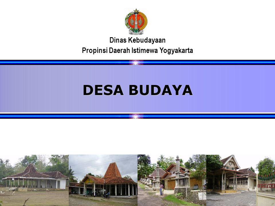 1 Dinas Kebudayaan Propinsi Daerah Istimewa Yogyakarta November 2005 DESA BUDAYA