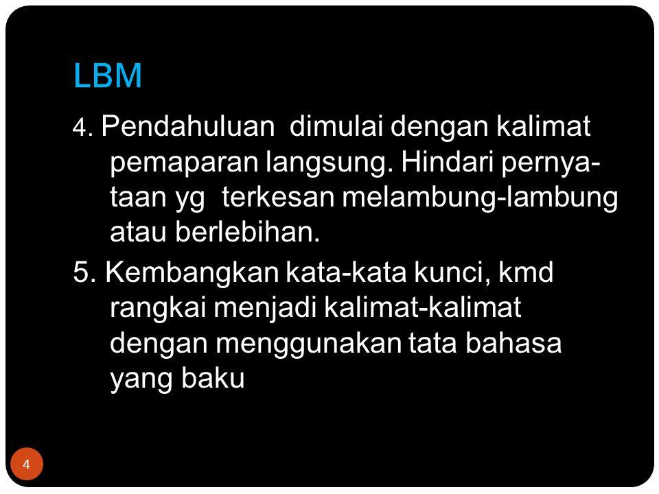 LBM 5 6.Kalimat-kalimat awal seharusnya hsl pemikiran sendiri, bukan kutipan.