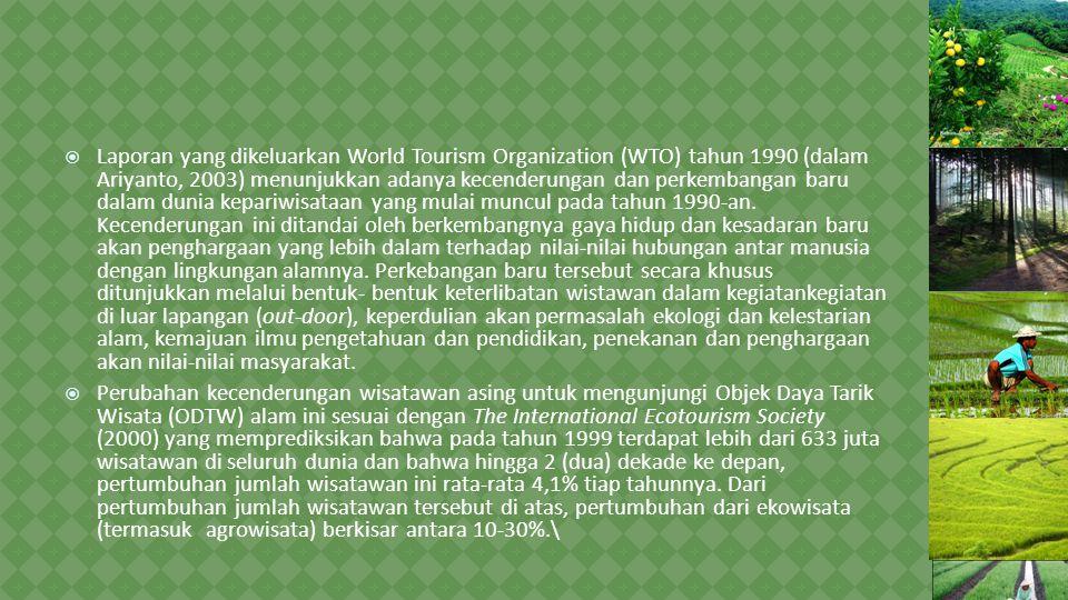  Laporan yang dikeluarkan World Tourism Organization (WTO) tahun 1990 (dalam Ariyanto, 2003) menunjukkan adanya kecenderungan dan perkembangan baru dalam dunia kepariwisataan yang mulai muncul pada tahun 1990-an.