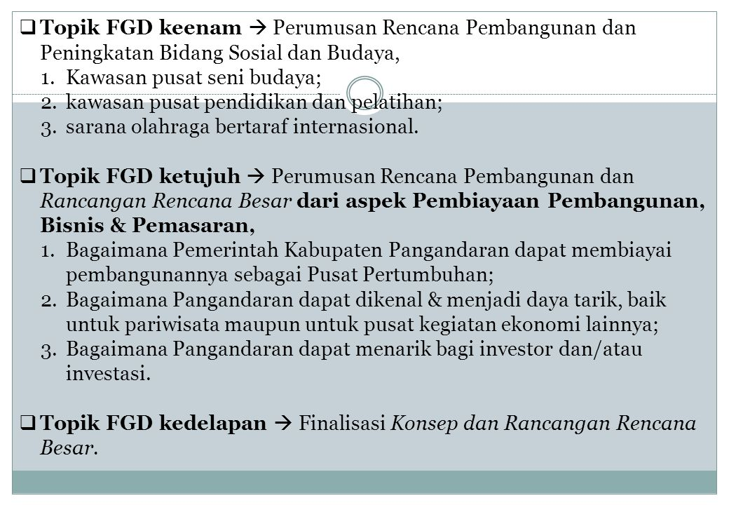 FGD (02.10.2014) FGD (10.10.2014) Visi/MisiEkonomiPemerintahan Pembangunan, Bisnis, dan Pemasaran 4.