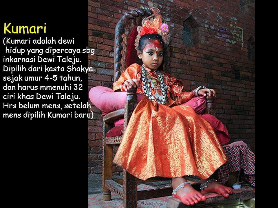 Click to Proceed Kumari (Kumari adalah dewi hidup yang dipercaya sbg inkarnasi Dewi Taleju.
