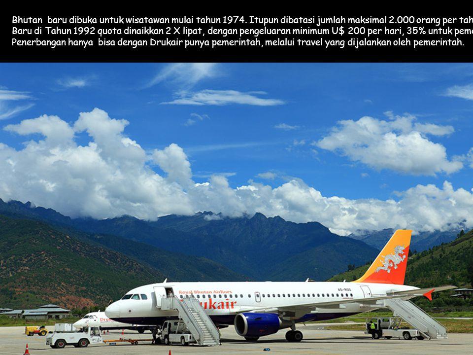 Click to Proceed Bhutan baru dibuka untuk wisatawan mulai tahun 1974.