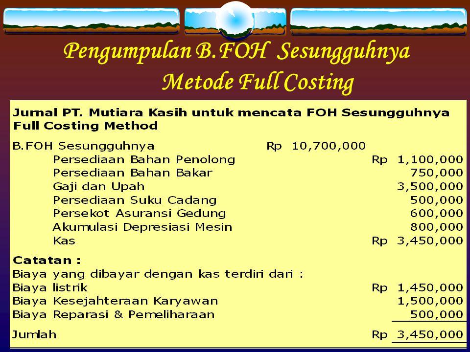 Pengumpulan B.FOH Sesungguhnya Metode Full Costing