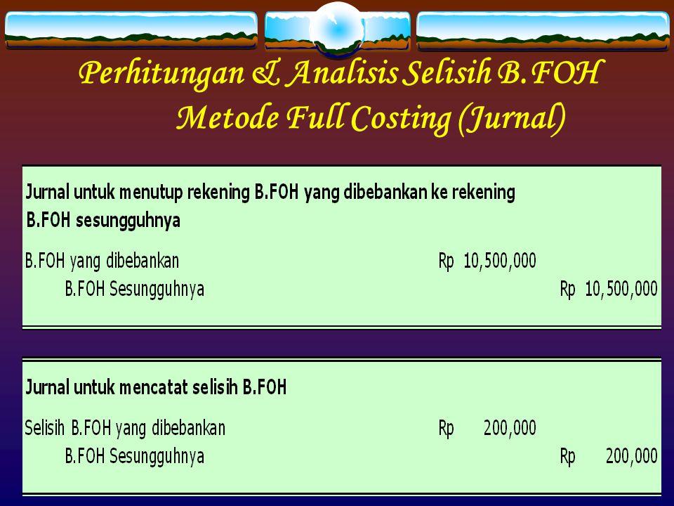 Perhitungan & Analisis Selisih B.FOH Metode Full Costing (Jurnal)