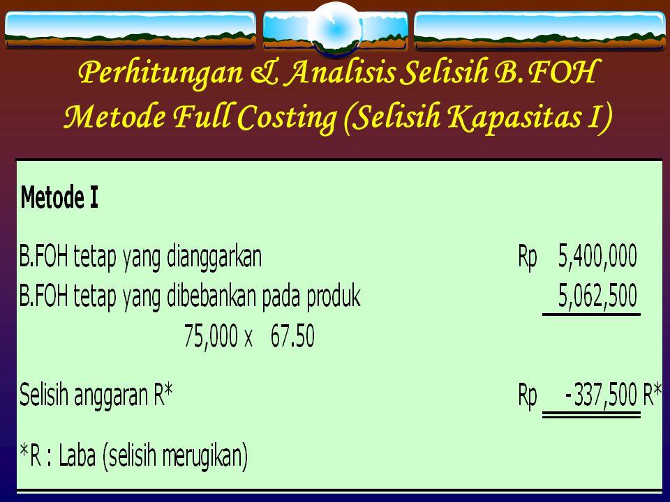 Perhitungan & Analisis Selisih B.FOH Metode Full Costing (Selisih Kapasitas I)