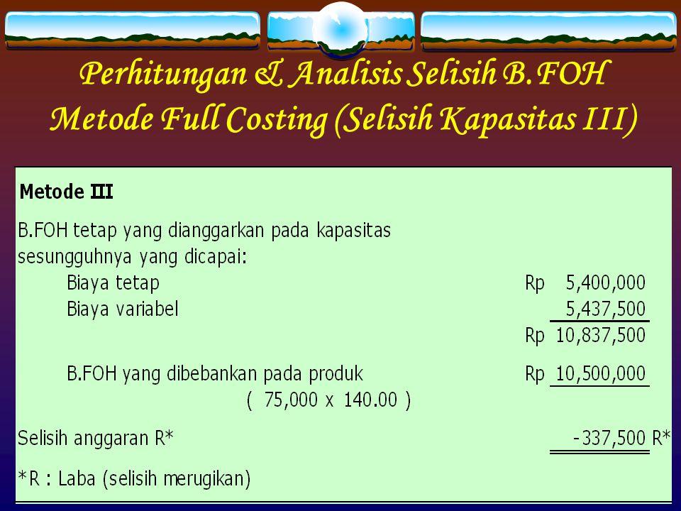 Perhitungan & Analisis Selisih B.FOH Metode Full Costing (Selisih Kapasitas III)