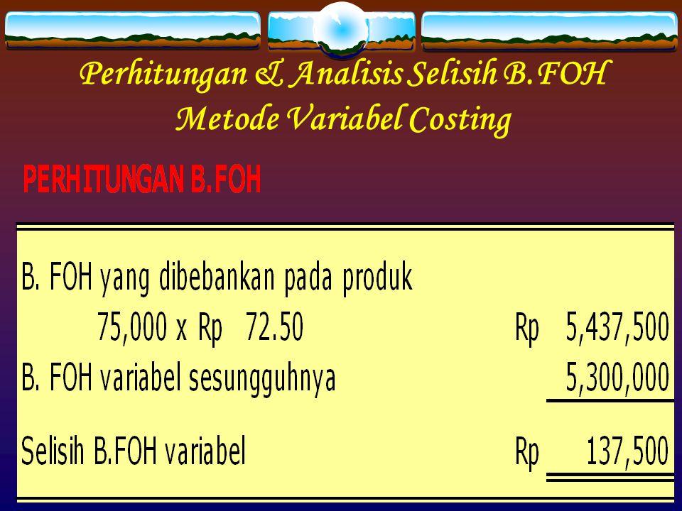 Perhitungan & Analisis Selisih B.FOH Metode Variabel Costing