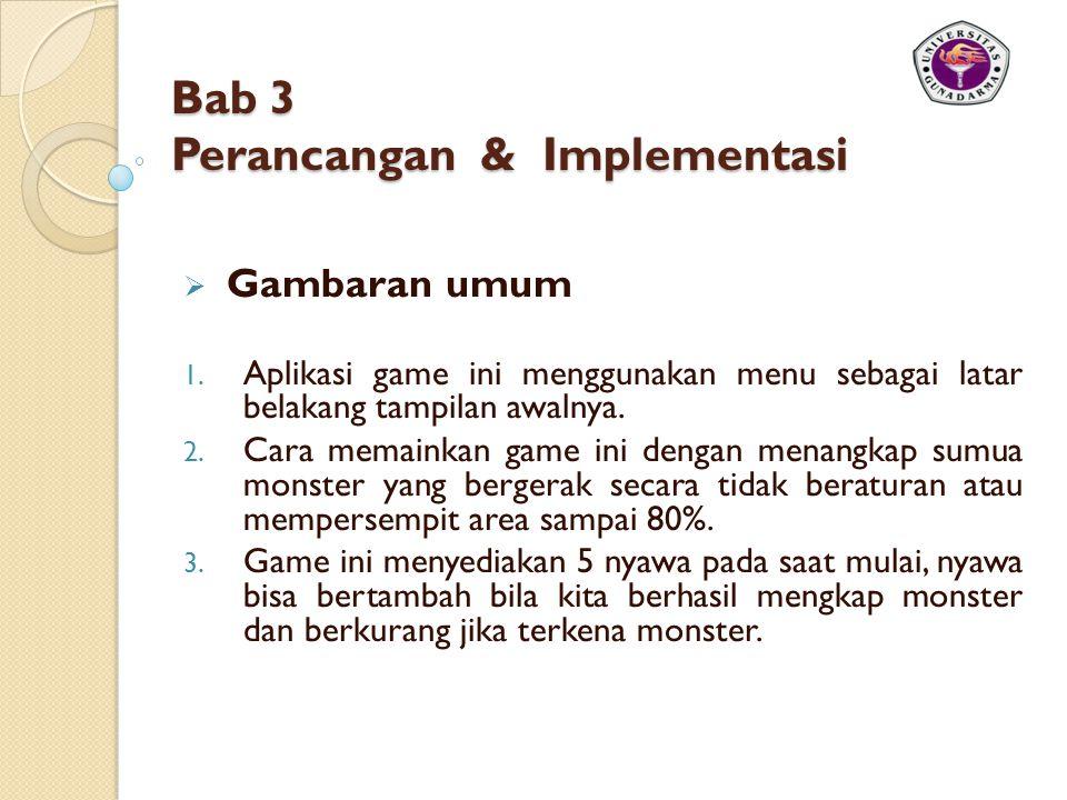 Bab 3 Perancangan & Implementasi  Gambaran umum 1.