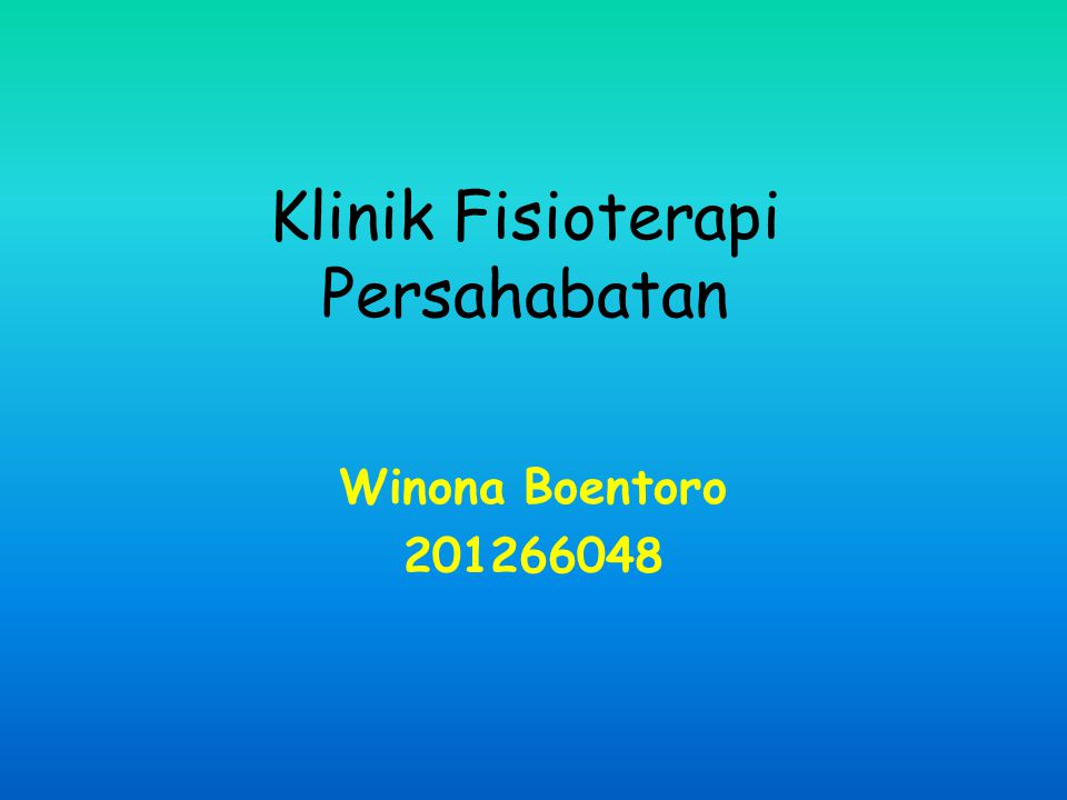 Klinik Fisioterapi Persahabatan Winona Boentoro 201266048