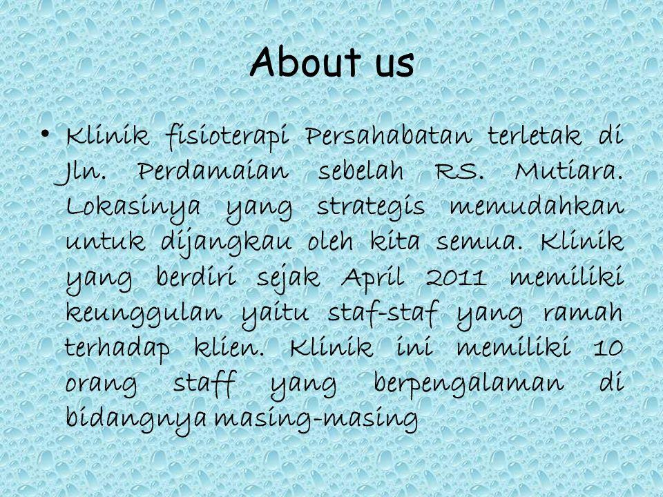 About us Klinik fisioterapi Persahabatan terletak di Jln. Perdamaian sebelah RS. Mutiara. Lokasinya yang strategis memudahkan untuk dijangkau oleh kit